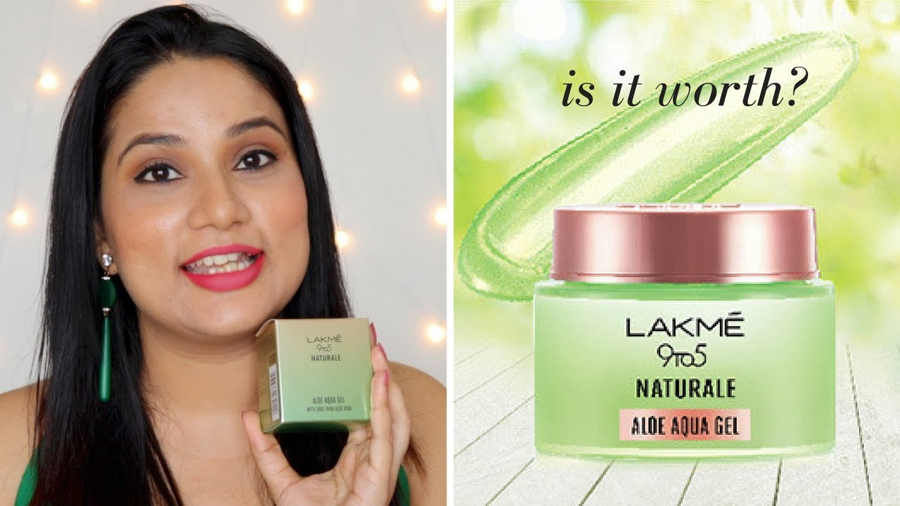 Lakme 9 To 5 Naturale Aloe Aqua Gel Honest Review In Hindi 6 Ways To Use Monica Sumant Youtube