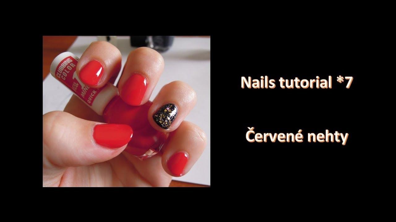 Nails Tutorial 7 Cervene Nehty Youtube