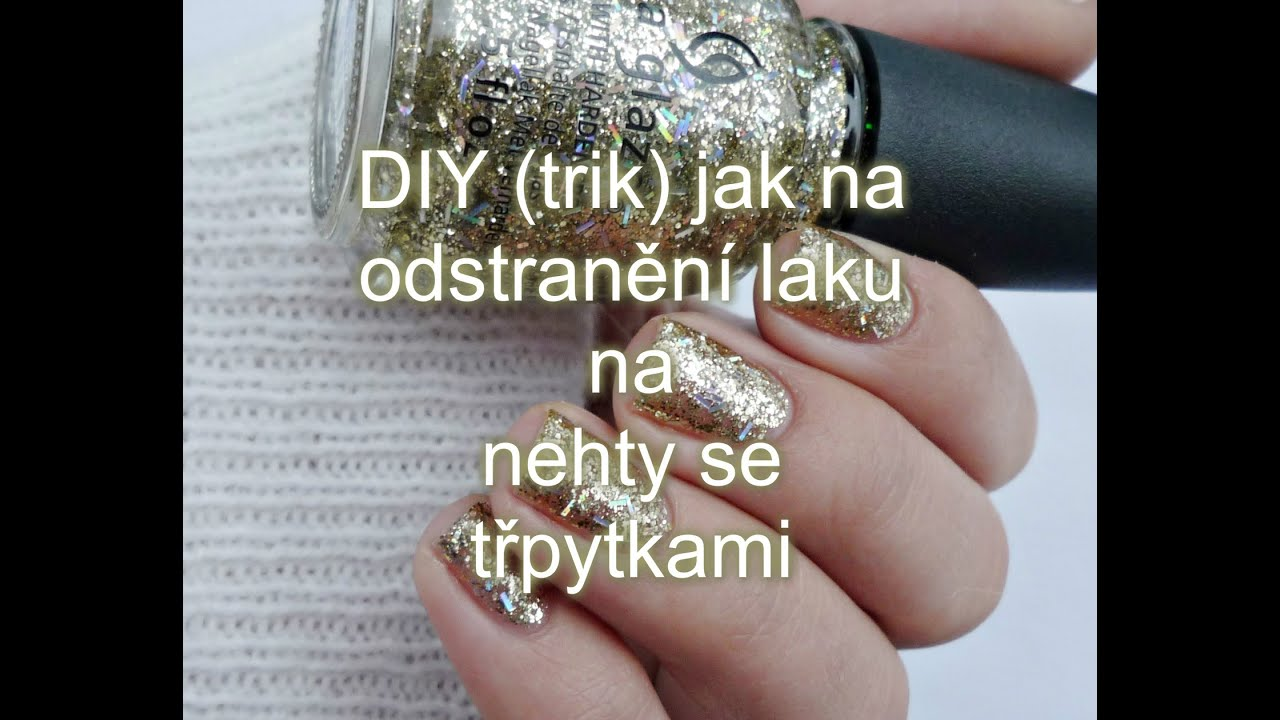 Diy Trik Jak Na Odstraneni Laku Na Nehty Se Trpytkami By Cosmetics Cosmetics