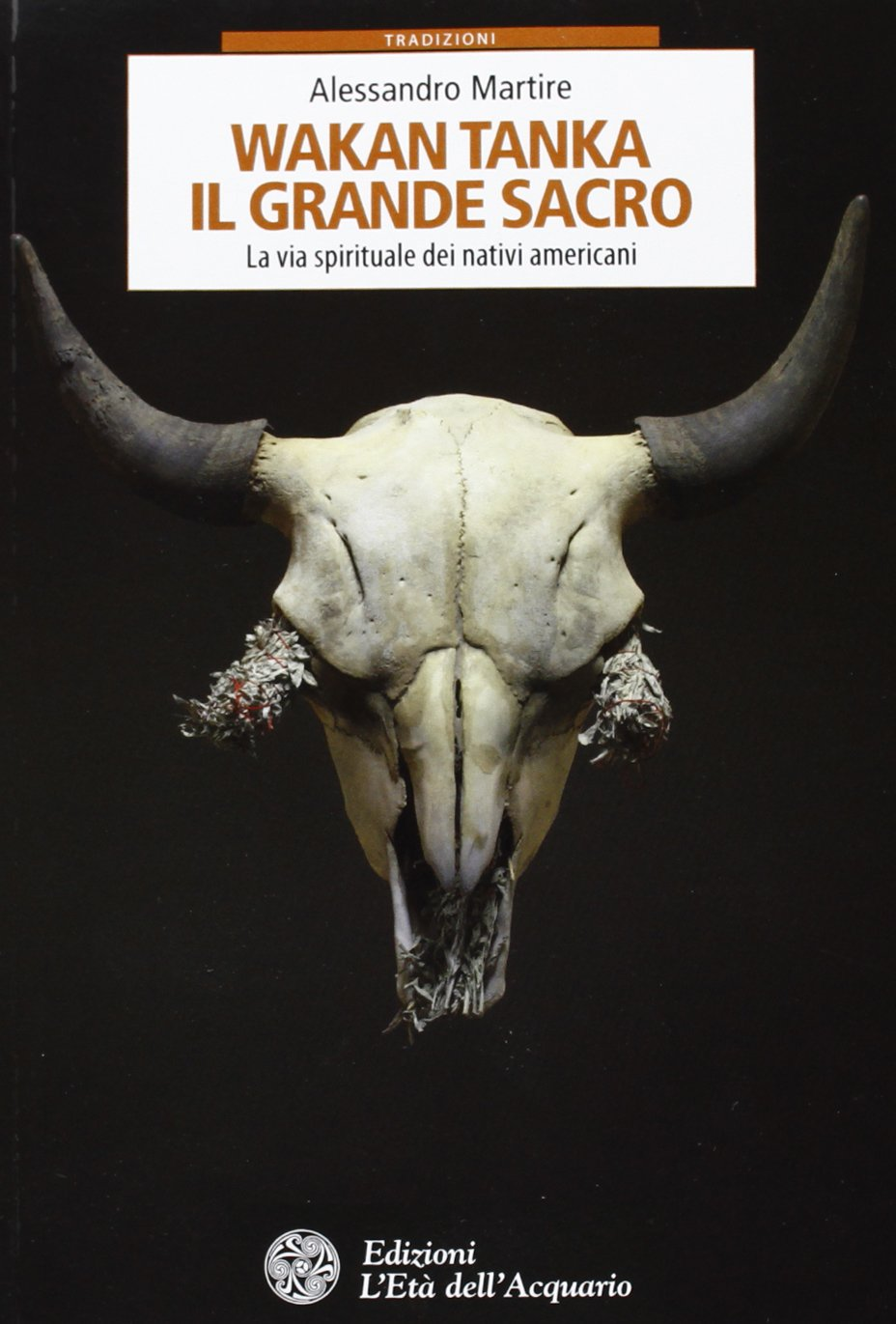 Wakan Tanka Il Grande Sacro Martire Alessandro 9788871364209 Amazon Com Books