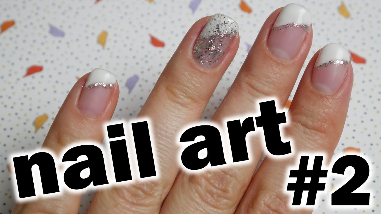 Nail Art 2 Trochu Jina Francouzska Manikura Glitter French Nail Youtube