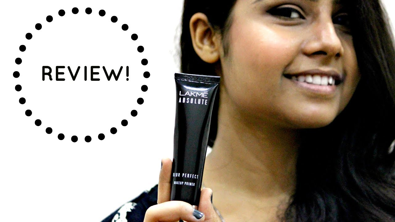 Review Demo Lakme Absolute Blur Perfect Makeup Primer Affordable Primer Youtube