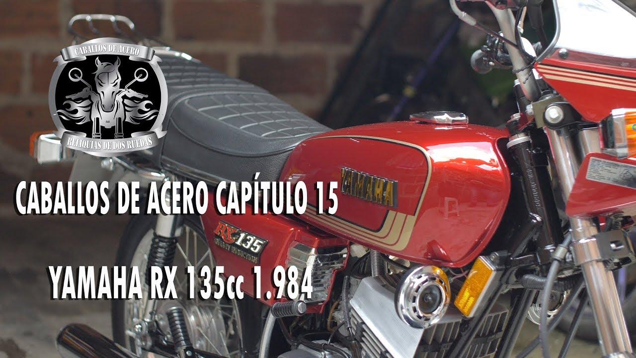 Caballos De Acero Capitulo 15 Yamaha Rx 135 1 984 Youtube