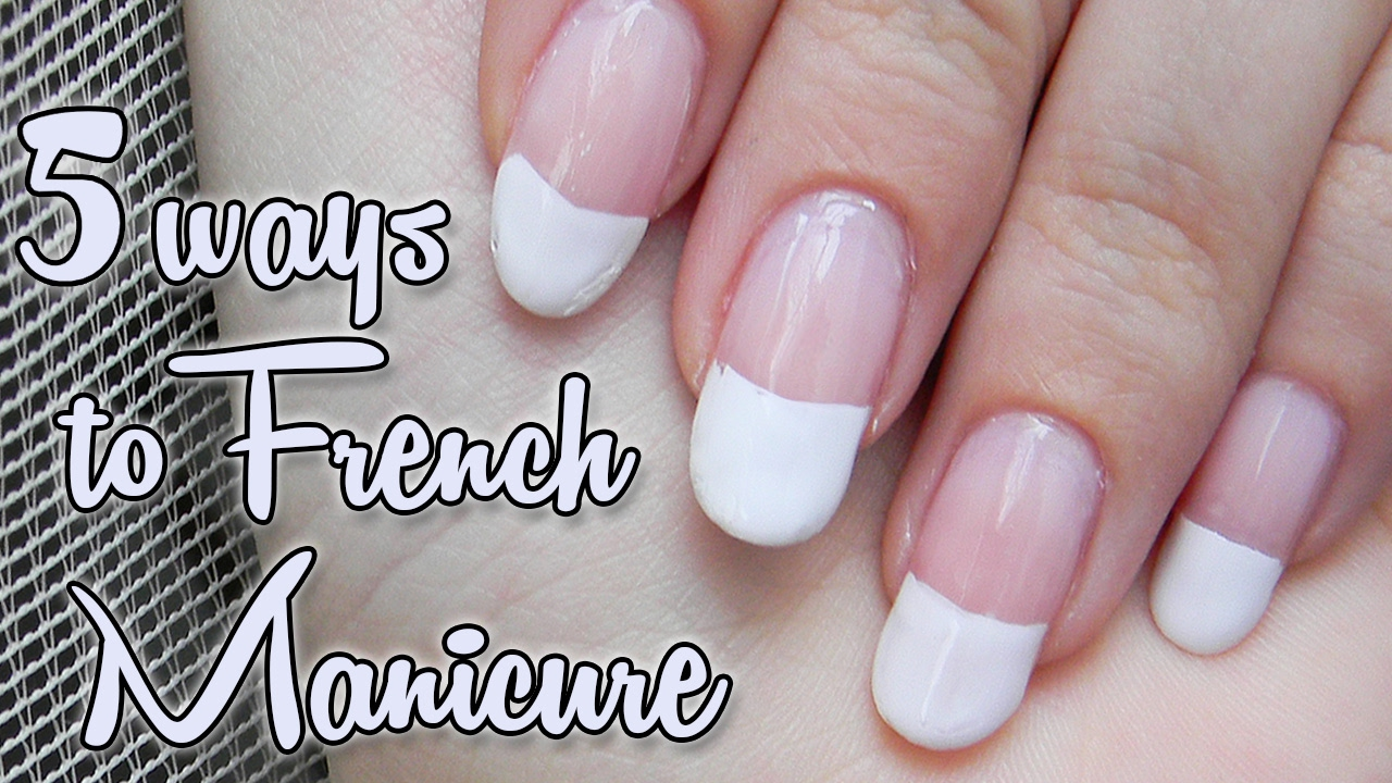 5 Typov Ako Na Francuzsku Manikuru 5 Ways To Create French Manicure Youtube