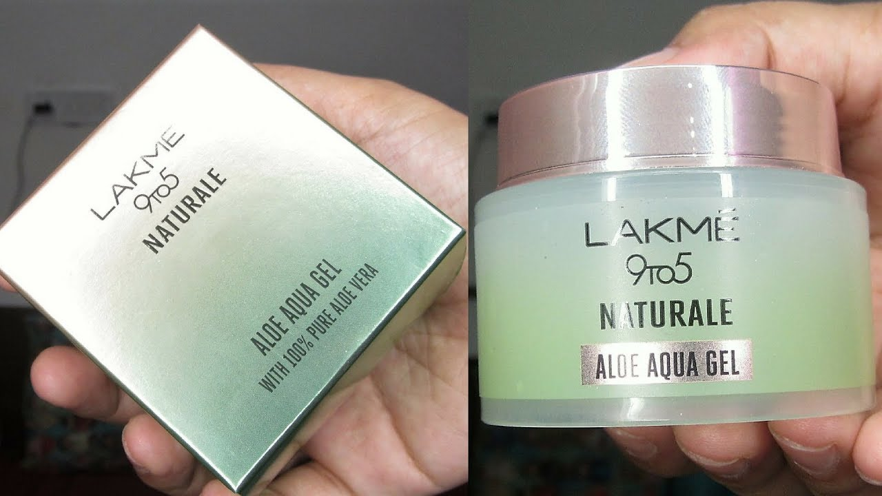 Lakme 9 To 5 Naturale Aloe Aqua Gel Review And Demo Youtube