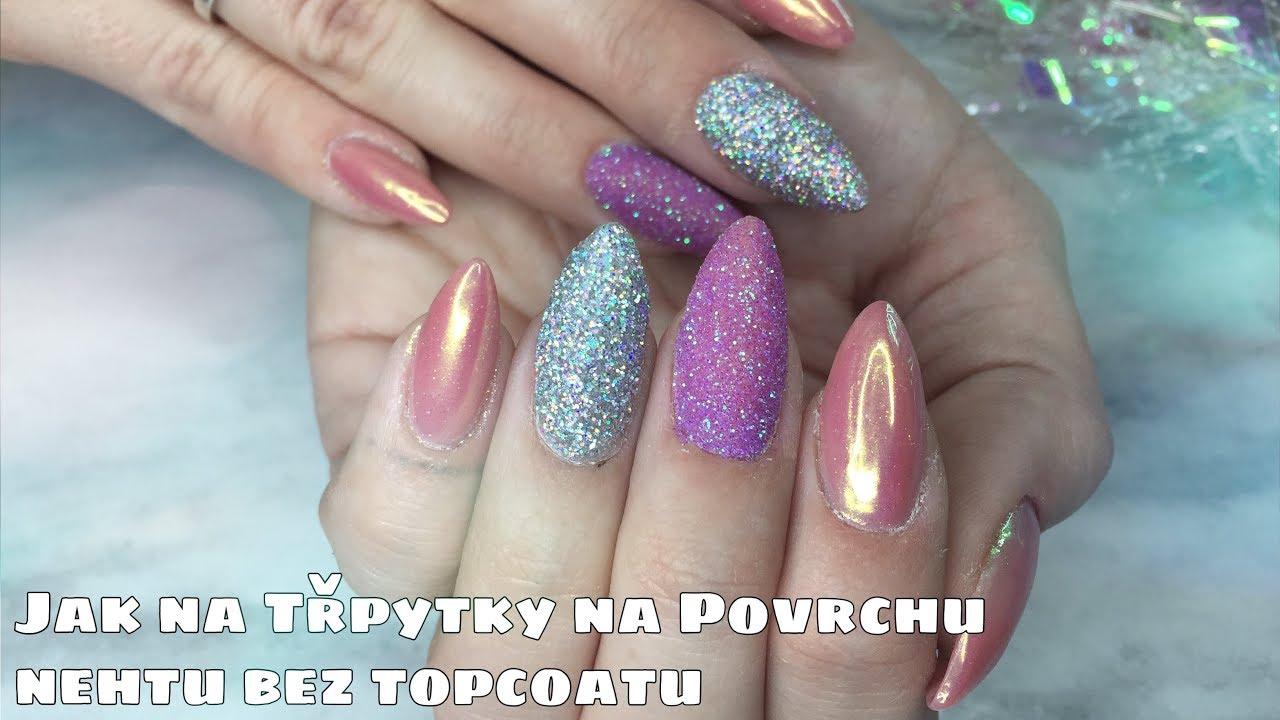 Poprve Zkousim Trpytky Bez Topcoatu Gelove Nehty Doma Kate Cosmetics Youtube