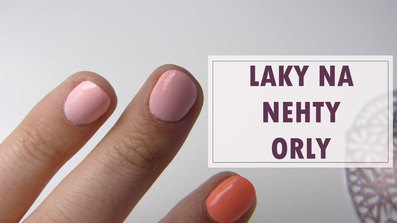 Lak Na Nehty Orly I Novinka I Recenze I Muhalkacz Youtube